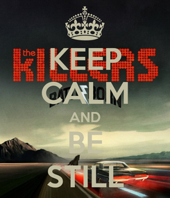 Poster: KEEP CALM AND BE STILL