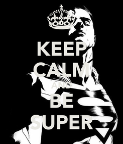 Poster: KEEP CALM AND BE SUPER