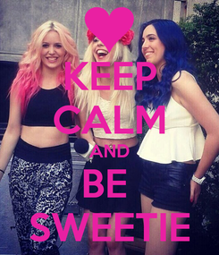 Poster: KEEP CALM AND BE  SWEETIE