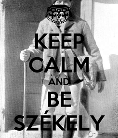 Poster: KEEP CALM AND BE SZÉKELY