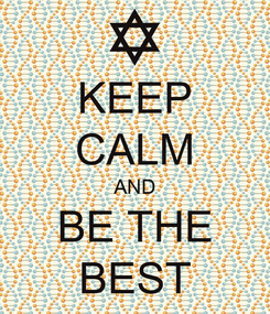 Poster: KEEP CALM AND BE THE BEST