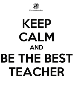 Poster: KEEP CALM AND BE THE BEST TEACHER