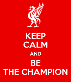 Poster: KEEP CALM AND BE THE CHAMPION