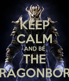 Poster: KEEP CALM AND BE THE DRAGONBORN