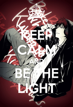 Poster: KEEP CALM AND BE THE LIGHT