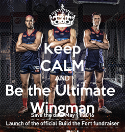 Poster: Keep CALM AND Be the Ultimate  Wingman