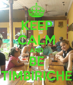 Poster: KEEP CALM AND BE TIMBIRICHE