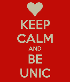 Poster: KEEP CALM AND BE UNIC