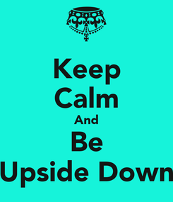 Poster: Keep Calm And Be Upside Down