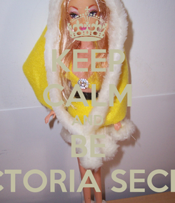 Poster: KEEP CALM AND BE VICTORIA SECRET