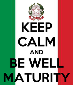 Poster: KEEP CALM AND BE WELL MATURITY