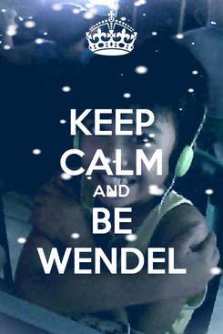 Poster: KEEP CALM AND BE WENDEL