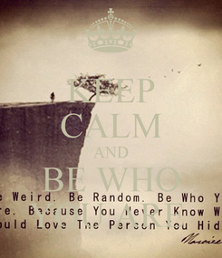 Poster: KEEP CALM AND BE WHO YOU ARE