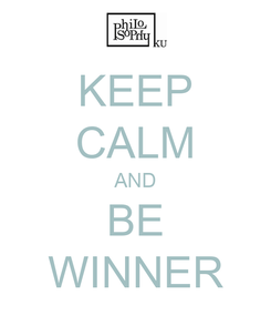 Poster: KEEP CALM AND BE WINNER