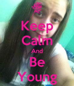 Poster: Keep Calm And Be Young