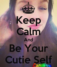 Poster: Keep Calm And Be Your Cutie Self
