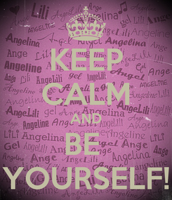 Poster: KEEP CALM AND BE  YOURSELF!