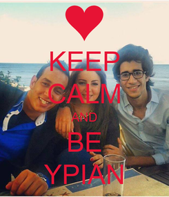 Poster: KEEP CALM AND BE YPIAN