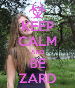 Poster: KEEP CALM AND BE ZARD