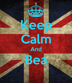 Poster: Keep Calm And Bea