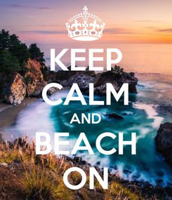 Poster: KEEP CALM AND BEACH ON