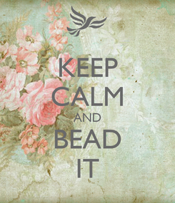 Poster: KEEP CALM AND BEAD IT