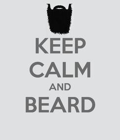 Poster: KEEP CALM AND BEARD
