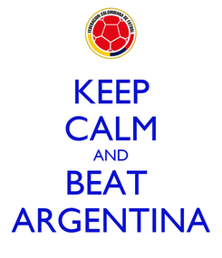 Poster: KEEP CALM AND BEAT  ARGENTINA