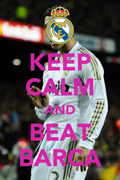 Poster: KEEP CALM AND BEAT BARCA