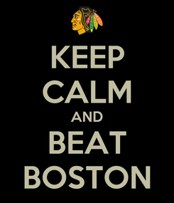 Poster: KEEP CALM AND BEAT BOSTON