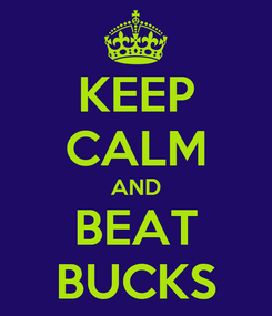Poster: KEEP CALM AND BEAT BUCKS