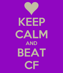 Poster: KEEP CALM AND BEAT CF