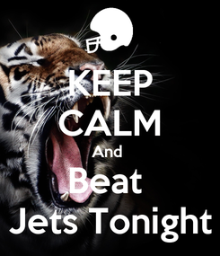 Poster: KEEP CALM And  Beat  Jets Tonight