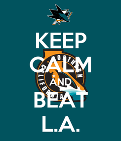 Poster: KEEP CALM AND BEAT L.A.