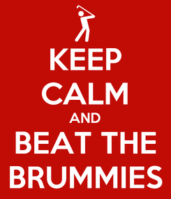 Poster: KEEP CALM AND BEAT THE BRUMMIES
