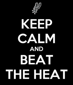 Poster: KEEP CALM AND BEAT THE HEAT