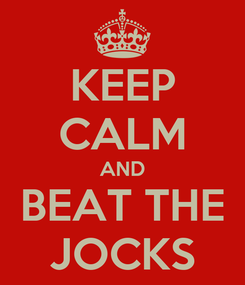 Poster: KEEP CALM AND BEAT THE JOCKS