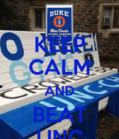 Poster: KEEP CALM AND BEAT UNC