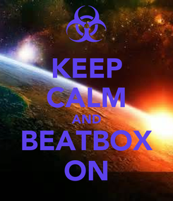 Poster: KEEP CALM AND BEATBOX ON