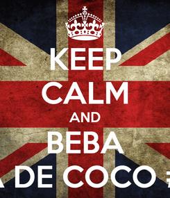 Poster: KEEP CALM AND BEBA AGUA DE COCO #SQN
