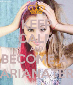 Poster: KEEP CALM AND BECOME A  ARIANATER