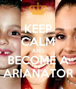 Poster: KEEP CALM AND BECOME A  ARIANATOR
