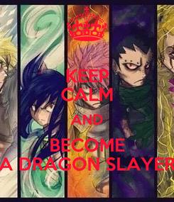 Poster: KEEP CALM AND BECOME A DRAGON SLAYER