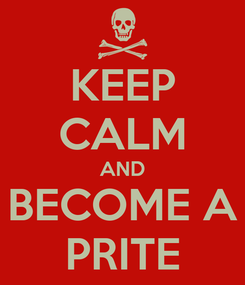 Poster: KEEP CALM AND BECOME A PRITE