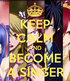 Poster: KEEP CALM AND BECOME A SINGER