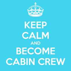 Poster: KEEP CALM AND BECOME CABIN CREW