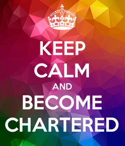 Poster: KEEP CALM AND BECOME CHARTERED