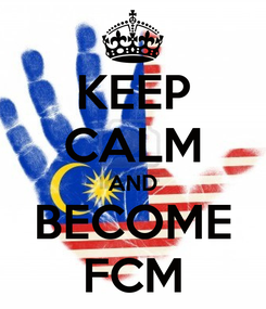 Poster: KEEP CALM AND BECOME FCM