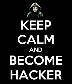 Poster: KEEP CALM AND BECOME HACKER