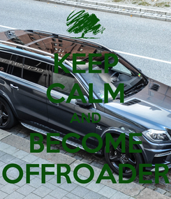 Poster: KEEP CALM AND BECOME OFFROADER